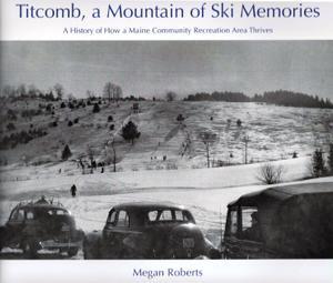 Titcomb, a Mountain of Ski Memories