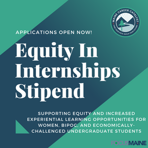 Maine Career Catalyst is proud to announce the Equity in Internships Stipend!
