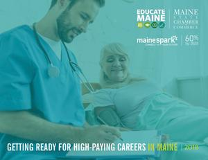 Educate Maine & The Maine State Chamber of Commerce release latest policy brief report: Getting Ready for High-Paying Careers in Maine