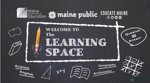 The Learning Space premieres on Maine Public!