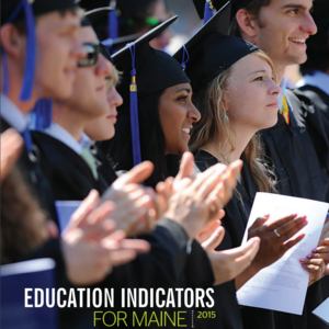 """EDUCATE MAINE RELEASES 2015 """"EDUCATION INDICATORS FOR MAINE"""" REPORT"""