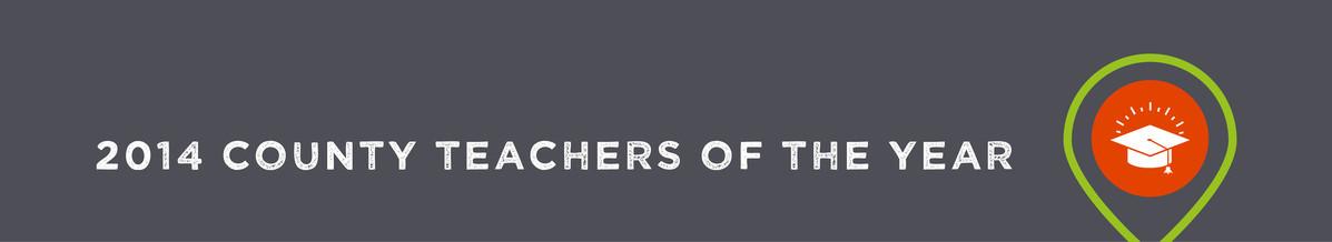 2014 MAINE COUNTY TEACHERS OF THE YEAR