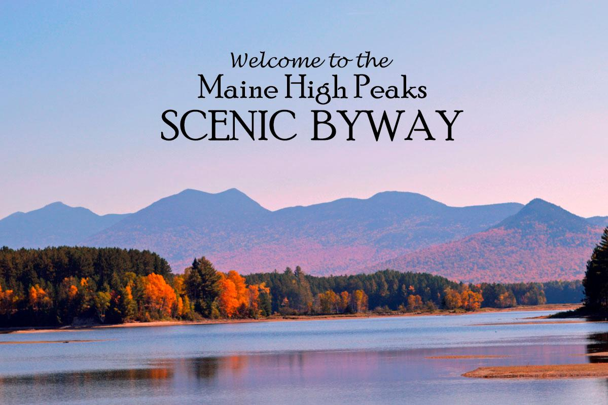 Welcome To The Maine High Peaks Scenic Byway