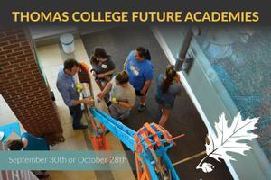Thomas College is hosting Future Academies in 4 tracks!